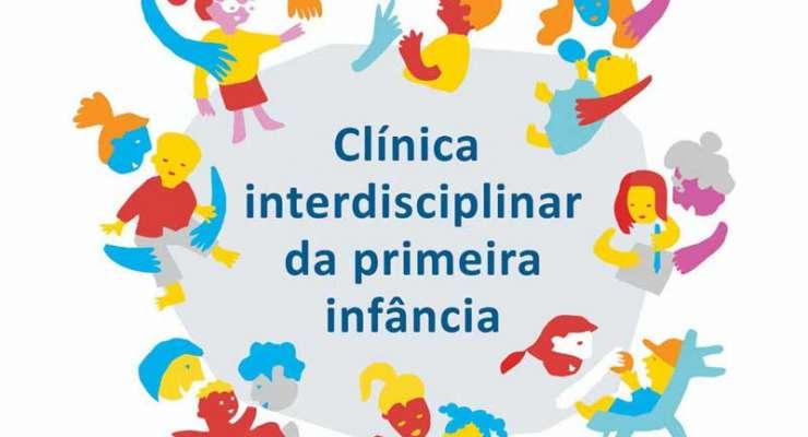 Clínica Interdisciplinar da Primeira Infância  – Especialização 2021